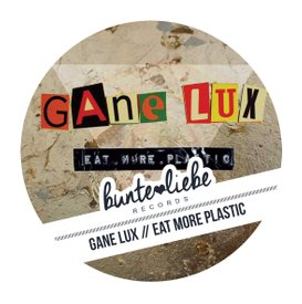 Gane Lux Eat More Plastic EP Cover